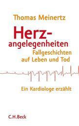 Herzangelegenheiten - Fallgeschichten auf Leben und Tod