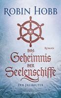 Robin Hobb: Das Geheimnis der Seelenschiffe - Der Freibeuter ★★★★