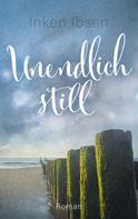 Inken Ibsen: Unendlich still