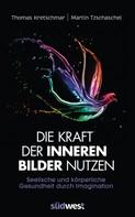 Thomas Kretschmar: Die Kraft der inneren Bilder nutzen ★★★★