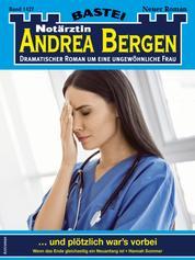 Notärztin Andrea Bergen 1427 - Arztroman - ... und plötzlich war's vorbei