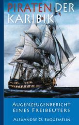 Piraten der Karibik - Augenzeugenbericht eines Freibeuters