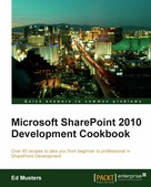 Ed Musters: Microsoft SharePoint 2010 Development Cookbook