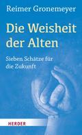 Reimer Gronemeyer: Die Weisheit der Alten ★★★★