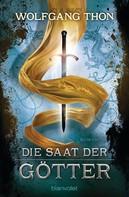 Wolfgang Thon: Die Saat der Götter ★★★★★