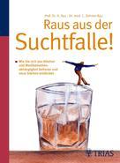 Cornelia Dehner-Rau: Raus aus der Suchtfalle! ★★★★★