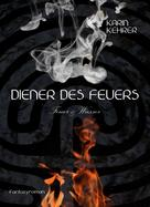 Karin Kehrer: Diener des Feuers