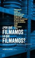 Antonella Estèvez: ¿Por què filmamos lo que filmamos?: diàlogos en torno al cine chileno (2006-2016)