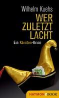 Wilhelm Kuehs: Wer zuletzt lacht ★★★★