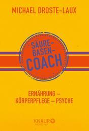 Säure-Basen-Coach - Ernährung - Körperpflege - Psyche