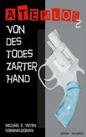 Michael E. Vieten: Atemlos - Von des Todes zarter Hand