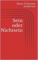 Hans Christian Andersen: Sein oder Nichtsein