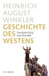 Geschichte des Westens - Vom Kalten Krieg zum Mauerfall