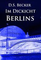 D.S. Becker: Im Dickicht Berlins