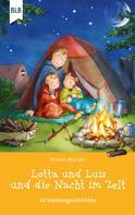 Kirsten Brünjes: Lotta und Luis und die Nacht im Zelt