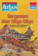 Hans Kneifel: Atlan 149: Vergessen über Wiga-Wigo ★★★★★