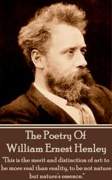 The Poetry of William Ernest Henley vol 1