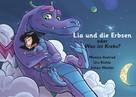 """Monica Axelrad: Lia und die Erbsen oder Was ist Krebs? - Version """"Vater hat Krebs"""""""