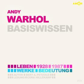 Andy Warhol (1928-1987) Basiswissen - Leben, Werk, Bedeutung (Ungekürzt)
