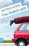 Matthias Keidtel: Frau Endlich geht ★★★★