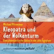 Kleopatra und der Wolkenturm (Ungekürzt)