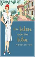Andrea Instone: Ein Leben wie im Film ★★★★★