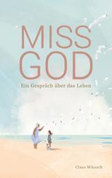 Miss God - Ein Gespräch über das Leben