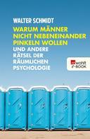 Walter Schmidt: Warum Männer nicht nebeneinander pinkeln wollen ★★★★