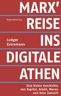 Ludger Eversmann: Marx' Reise ins digitale Athen