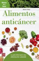 Blanca Herp: Alimentos anticáncer