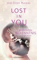 Jodi Ellen Malpas: Lost in you. Gefährliches Bekenntnis ★★★★★