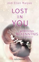 Lost in you. Gefährliches Bekenntnis - Die Lost-Saga 3 - Erotischer Roman