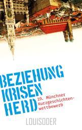 BeziehungKrisenHerd - 19. Münchner Kurzgeschichtenwettbewerb