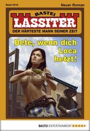 Lassiter - Folge 2315 - Bete, wenn dich Loca hetzt!
