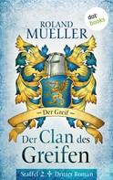 Roland Mueller: Der Clan des Greifen – Staffel II. Dritter Roman: Der Greif ★★★★