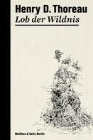 Henry David Thoreau: Lob der Wildnis