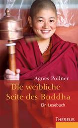 Die weibliche Seite des Buddha - Ein Lesebuch