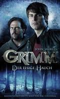 John Shirley: Grimm 1: Der eisige Hauch ★★★★