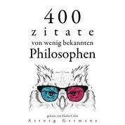 400 Zitate von wenig bekannten Philosophen - Sammlung bester Zitate