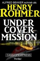 Henry Rohmer: Undercover Mission: Thriller ★★★