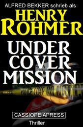 Undercover Mission: Thriller - Cassiopeiapress Spannung