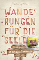 Karl-Georg Müller: Rheingau/Taunus. Wanderungen für die Seele ★