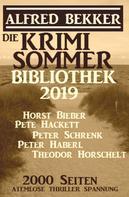 Alfred Bekker: Die Krimi Sommer-Bibliothek 2019: 2000 Seiten atemlose Thriller Spannung