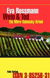 Wein und Tod - Ein Mira-Valensky-Krimi