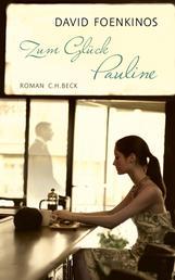 Zum Glück Pauline - Roman