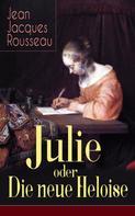 Jean-Jacques Rousseau: Julie oder Die neue Heloise