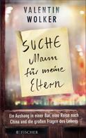 Valentin Wolker: »Suche Mann für meine Eltern« ★★★★