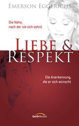 Liebe & Respekt - Die Nähe, nach der sie sich sehnt. Die Anerkennung, die er sich wünscht.