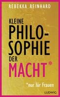 Rebekka Reinhard: Kleine Philosophie der Macht (nur für Frauen) ★★★★