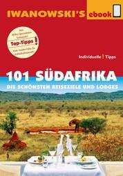 101 Südafrika - Reiseführer von Iwanowski - Die schönsten Reiseziele und Lodges